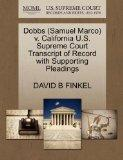 Dobbs (Samuel Marco) v. California U.S. Supreme Court Transcript of Record with Supporting P...