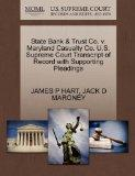 State Bank & Trust Co. v. Maryland Casualty Co. U.S. Supreme Court Transcript of Record with...