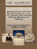 Berkowitz (Arnold) and A & M Berk Tax Service Inc. v. U.S. U.S. Supreme Court Transcript of ...