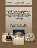Makah Development Corp. v. Stanley T. Scott & Co., Inc. U.S. Supreme Court Transcript of Rec...
