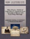 Riley (Paul) v. District of Columbia U.S. Supreme Court Transcript of Record with Supporting...