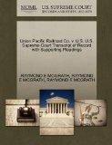 Union Pacific Railroad Co. v. U.S. U.S. Supreme Court Transcript of Record with Supporting P...