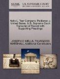 Nello L. Teer Company, Petitioner, v. United States. U.S. Supreme Court Transcript of Record...