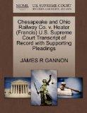 Chesapeake and Ohio Railway Co. v. Heater (Francis) U.S. Supreme Court Transcript of Record ...