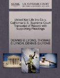 United Nat Life Ins Co v. California U.S. Supreme Court Transcript of Record with Supporting...