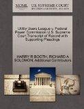 Utility Users League v. Federal Power Commission U.S. Supreme Court Transcript of Record wit...