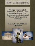 Camco, Incorporated, Petitioner, v. National Labor Relations Board. U.S. Supreme Court Trans...