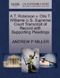A.T. Robinson v. Otis T. Williams U.S. Supreme Court Transcript of Record with Supporting Pl...
