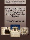 Mason (David) v. Francis (Robert) U.S. Supreme Court Transcript of Record with Supporting Pl...