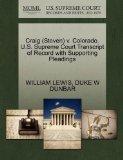 Craig (Steven) v. Colorado. U.S. Supreme Court Transcript of Record with Supporting Pleadings