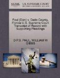 Paul (Dan) v. Dade County, Florida U.S. Supreme Court Transcript of Record with Supporting P...