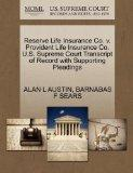 Reserve Life Insurance Co. v. Provident Life Insurance Co. U.S. Supreme Court Transcript of ...