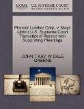 Pioneer Lumber Corp. v. Mays (John) U.S. Supreme Court Transcript of Record with Supporting ...
