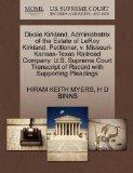 Dixsie Kirkland, Administratrix of the Estate of LeRoy Kirkland, Petitioner, v. Missouri-Kan...