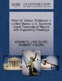 Peter W. Weber, Petitioner, v. United States. U.S. Supreme Court Transcript of Record with S...