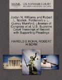 Joslyn N. Williams and Robert L. Bostick, Petitioners v. L. Quincy Mumford, Librarian of Con...