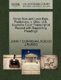 Elmer Bias and Leon Bias, Petitioners, v. Ohio. U.S. Supreme Court Transcript of Record with...