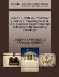 Joseph T. Watkins, Petitioner, v. Walter E. Washington et al. U.S. Supreme Court Transcript ...