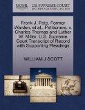 Frank J. Pate, Former Warden, et al., Petitioners, v. Charles Thomas and Luther W. Miller. U...