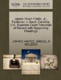 James Hiram Fields, Jr., Petitioner, v. South Carolina. U.S. Supreme Court Transcript of Rec...