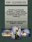 Richard Lynn Barnett, Petitioner, v. United States. U.S. Supreme Court Transcript of Record ...