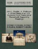 John L. Beattie, Jr., Petitioner, v. United States et al. U.S. Supreme Court Transcript of R...