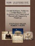 Donald Matthews, Petitioner, v. United States. U.S. Supreme Court Transcript of Record with ...