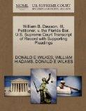 William B. Dawson, III, Petitioner, v. the Florida Bar. U.S. Supreme Court Transcript of Rec...