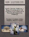 Kurt R. Straube, Petitioner, v. Roger G. Larson et al. U.S. Supreme Court Transcript of Reco...