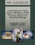 George Defeis and James Antonio, Petitioners, v. United States. U.S. Supreme Court Transcrip...
