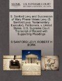 S. Sanford Levy and Succession of Mary Phene Veters Levy (S. Sanford Levy, Testamentary Exec...