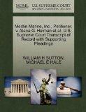 Medlin Marine, Inc., Petitioner, v. Alana G. Heiman et al. U.S. Supreme Court Transcript of ...