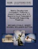 Marine Development Corporation, Petitioner, v. Alana G. Heiman et al. U.S. Supreme Court Tra...