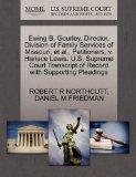 Ewing B. Gourley, Director, Division of Family Services of Missouri, et al., Petitioners, v....
