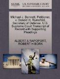 Michael J. Bennett, Petitioner, v. Donald H. Rumsfeld, Secretary of Defense. U.S. Supreme Co...
