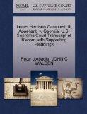 James Harrison Campbell, III, Appellant, v. Georgia. U.S. Supreme Court Transcript of Record...