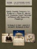 Martin Sweets Company, Inc., Petitioner v. Rose M. Jacobs U.S. Supreme Court Transcript of R...