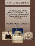 Bradley Eugene Smith, Petitioner, v. Illinois. U.S. Supreme Court Transcript of Record with ...