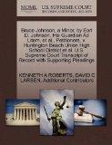 Bruce Johnson, a Minor, by Earl D. Johnson, His Guardian Ad Litem, et al., Petitioners, v. H...