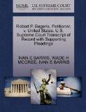 Robert P. Bageris, Petitioner, v. United States. U.S. Supreme Court Transcript of Record wit...
