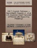Bill P. Cogdell, Petitioner, v. David Martin Cogdell, Jr., et al. U.S. Supreme Court Transcr...