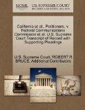 California et al., Petitioners, v. Federal Communications Commission et al. U.S. Supreme Cou...