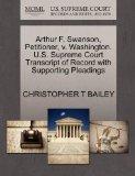 Arthur F. Swanson, Petitioner, v. Washington. U.S. Supreme Court Transcript of Record with S...