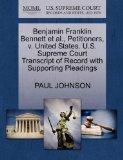 Benjamin Franklin Bennett et al., Petitioners, v. United States. U.S. Supreme Court Transcri...