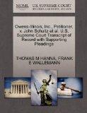 Owens-Illinois, Inc., Petitioner, v. John Schultz et al. U.S. Supreme Court Transcript of Re...