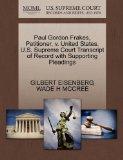 Paul Gordon Frakes, Petitioner, v. United States. U.S. Supreme Court Transcript of Record wi...