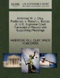 Ambrose W. J. Clay, Petitioner, v. Robert L. Bomar, Jr. U.S. Supreme Court Transcript of Rec...