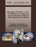 Maryland, Petitioner v. John W. Wheeler U.S. Supreme Court Transcript of Record with Support...