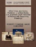 Alfred Viner, aka Sonny, Petitioner, v. United States. U.S. Supreme Court Transcript of Reco...