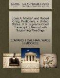Louis A. Markert and Robert Craig, Petitioners, v. United States. U.S. Supreme Court Transcr...
